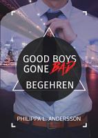Good Boys Gone Bad   Begehren PDF