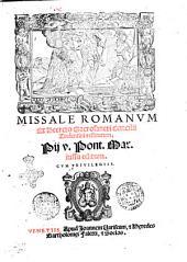 Missale Romanum ex decreto sacrosancti concilii Tridentini restitutum. Pij 5. pont. max. iussu editum