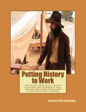 Putting History to Work: How Social Studies Skills Are Used in Everyday Jobs by People of Many Different Educational Backgrounds 50 Different Careers Examined