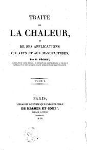 Traité de la chaleur: et de ses applications aux arts et aux manufactures