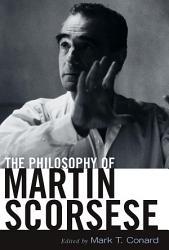 The Philosophy of Martin Scorsese PDF