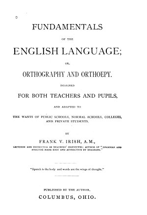 Fundamentals of the English Language  Or  Orthography and Orthoepy