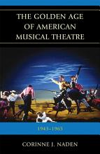 The Golden Age of American Musical Theatre PDF