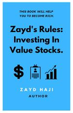 Zayd's Rules: Investing in Value Stocks.
