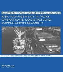 Risk Management in Port Operations  Logistics and Supply Chain Security PDF