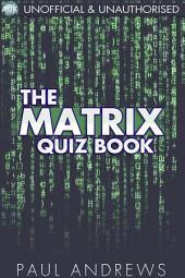 The Matrix Quiz Book: The Film Quiz Books