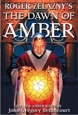 Roger Zelazny s The Dawn of Amber