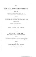 The Councils of the Church from the Council of Jerusalem A D  51  to the Council of Constantinople A D  381  Chiefly as to Their Constitution  But Also as to Their Objects and History PDF