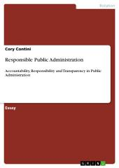 Responsible Public Administration: Accountability, Responsibility and Transparency in Public Administration