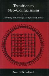 Transition to Neo-Confucianism: Shao Yung on Knowledge and Symbols of Reality