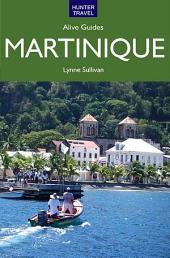 Martinique Alive Guide