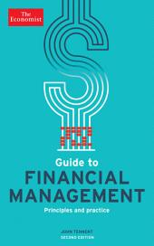 The Economist Guide to Financial Management (2nd Ed): Principles and practice, Edition 2