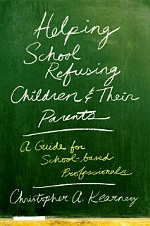 Helping School Refusing Children and Their Parents Book