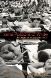 Tame Passions of Wilde: The Styles of Manageable Desire