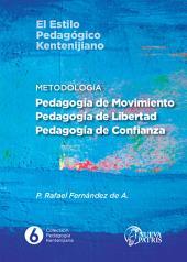 Metodología: Pedagogía de Movimiento, Pedagogía de Libertad, Pedagogía de Confianza: El estilo pedagógico Kentenijiano