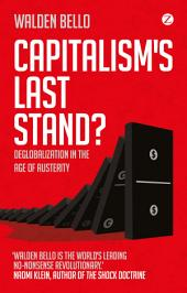 Capitalism's Last Stand?: Deglobalization in the Age of Austerity