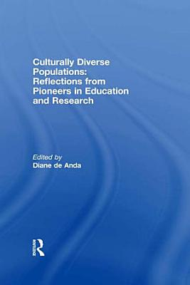 Culturally Diverse Populations  Reflections from Pioneers in Education and Research PDF