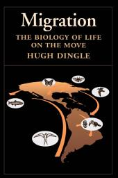 Migration : The Biology of Life on the Move: The Biology of Life on the Move