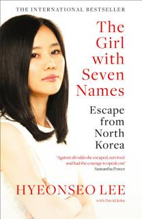 The Girl with Seven Names  A North Korean Defector   s Story Book