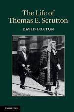 The Life of Thomas E. Scrutton