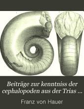 Beiträge zur kenntniss der cephalopoden aus der Trias von Bosnien ...: Band 59
