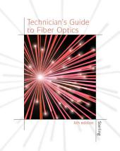 Technician's Guide to Fiber Optics: Edition 4