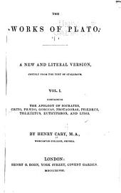 The Works of Plato: A New and Literal Version, Chiefly from the Text of Stallbaum, Volume 1