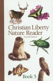 Christian Liberty Nature Reader, Book Five
