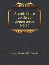 Architecture civile et domestique: Volume1