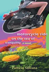 Motorcycle Ride On The Sea Of Tranquility Book PDF