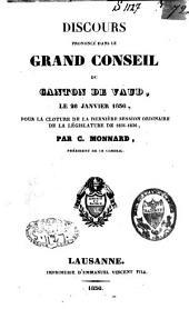 Discours prononcé dans le Grand Conseil du Canton de Vaud: le 26 janvier 1836, pour la clôture de la dernière session ordinaire de la législature de 1831-1836