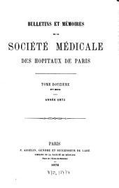 Bulletins et mémoires de la Société Médicale des Hôpitaux de Paris: Volume 12