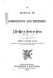 A Manual of Composition and Rhetoric: A Text-book for Schools and Colleges