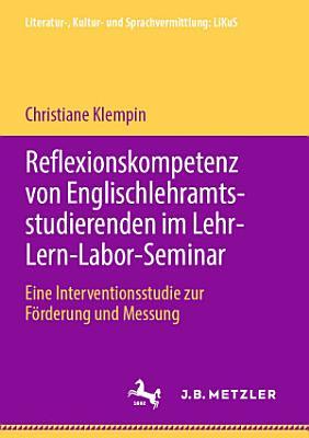 Reflexionskompetenz von Englischlehramtsstudierenden im Lehr Lern Labor Seminar PDF
