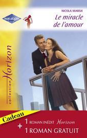 Le miracle de l'amour - Retour vers le bonheur (Harlequin Horizon)