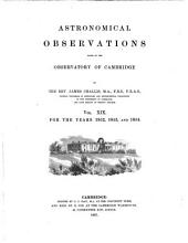 Astronomical observations made at the Observatory of Cambridge: Volume 19