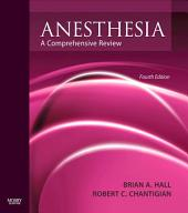 Anesthesia: A Comprehensive Review E-Book: Edition 4