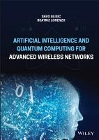Artificial Intelligence and Quantum Computing for Advanced Wireless Networks PDF