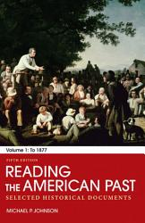 Reading The American Past Volume I To 1877 Book PDF