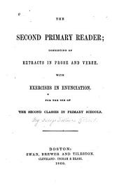 The Second Primary Reader: Consisting of Extracts in Prose and Verse, with Exercises in Enunciation : for the Use of the Second Classes in Primary Schools