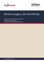 Berliner Jungens, Die Sind Richtig: as performed by Schöneberger Sängerknaben, Single Songbook