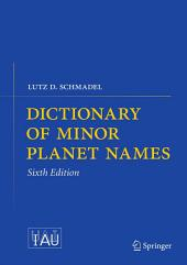Dictionary of Minor Planet Names: Edition 6