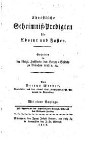 Christliche Geheimniss-Predigten für Advent und Fasten: Gehalten in der königl. Hofkirche des Herzog-Spitals zu München 1813 u. 14