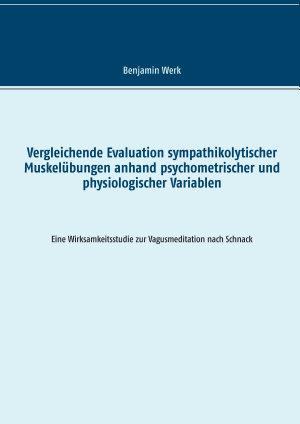 Vergleichende Evaluation sympathikolytischer Muskel  bungen anhand psychometrischer und physiologischer Variablen PDF