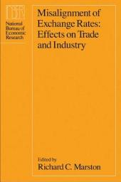 Misalignment of Exchange Rates: Effects on Trade and Industry