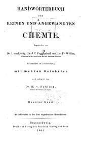 Handwörterbuch der reinen und angewandten Chemie: In Verbindung mit mehren Gelehrten, Band 9