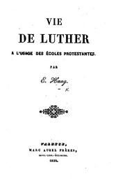 Vie de Luther, etc