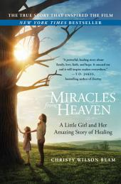 Miracles from Heaven – A Little Girl and Her Amazing Story of Healing