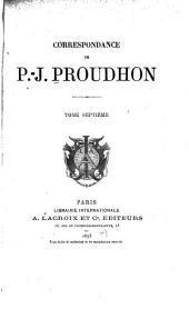 Correspondance de P.-J. Proudhon: Volume7