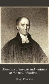 Memoirs of the Life and Writings of the Rev. Claudius Buchanan, D.D., Late Vice-provost of the College of Fort William in Bengal: Volume 1